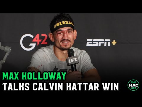 Max Holloway talks Calvin Kattar fight: 'As long as you can take it, I'm gonna give it'