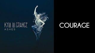 Kyla La Grange - Courage [Lyrics Video]