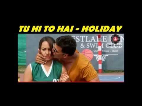 HolidayA Soldier Is Never Off Duty,Tu Hi Toh Hai Lyrics