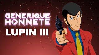 [Générique Honnête] Lupin III