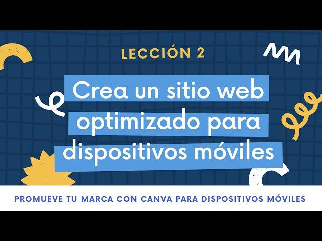 Lección 2 - Creación de un sitio web para dispositivos móviles | PROMUEVE TU MARCA CON CANVA