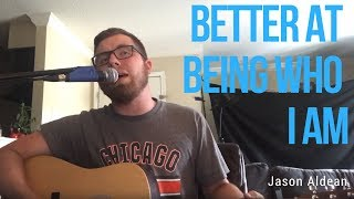 """Jason Aldean - """"Better At Being Who I Am"""" (Kendall Knight acoustic cover)"""