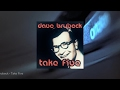 Dave Brubeck & Dave Brubeck Trio - Take Five (Full Album)