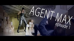 AGENT MAX - Episode 1 (Official Video)