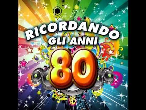 Miglior Canzone - Anni 80...i Miei Ricordi - Miglior Musica Italiana 2018