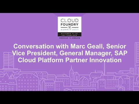 Conversation with Marc Geall, Senior Vice President, General Manager, SAP Cloud Platform