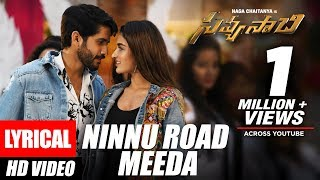 Ninnu Road Meeda Song with Lyrics Savyasachi Songs | Naga Chaitanya, Nidhi Agarwal | MM Keeravaani
