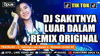 Dj Sakitnya Luar Dalam New 2018 ♫ Lagu Tik Tok Terbaru Remix Original 2018