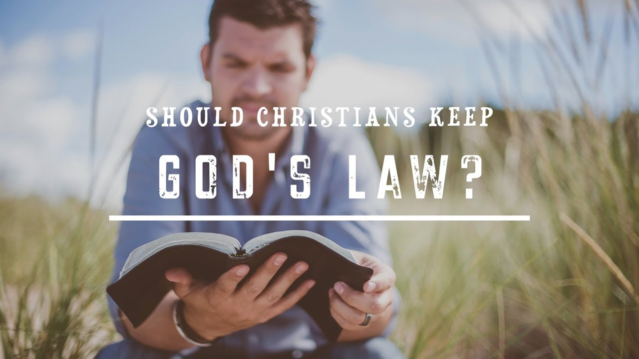 Should Christians keep God's Law