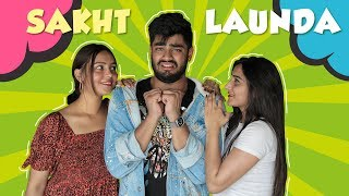 WHEN YOU'RE A SAKHT LAUNDA | Awanish Singh