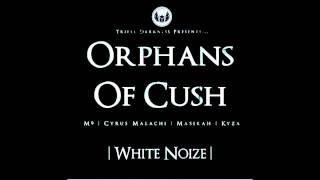 Orphans of Cush White Noize (Full Album)