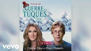 Céline Dion, Fred Pellerin - L'hymne (Audio)
