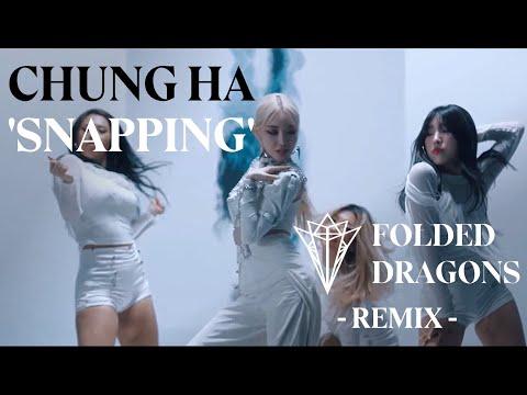 """청하 (CHUNG HA) - """"SNAPPING"""" [Folded Dragons 'Trap' Remix]"""