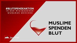 Muslime Spenden #Blut -  #Blutspendeaktion in der Wiesbadener Mubarak #Moschee
