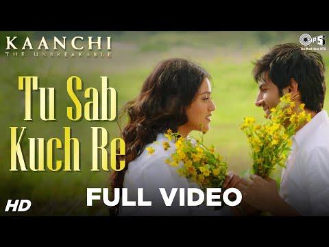 Tu Sab Kuch Re Song Video - Kaanchi | Kartik Aaryan, Mishti | Sonu Nigam | Latest Bollywood Songs