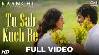 Tu Sab Kuch Re Song Video - Kaanchi | Kartik Aaryan, Mishti | Sonu Nigam | Latest Bollywood Songs