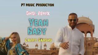 Yeah Baby || Garry Sandhu || Dhol Remix || Ft Lahoria Production