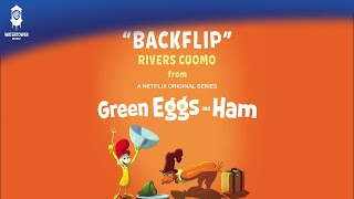 Green Eggs and Ham Official Soundtrack | Backflip - Rivers Cuomo | WaterTower