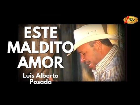 Este Maldito Amor - Luis Alberto Posada,música popular colombiana.