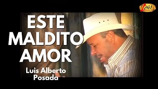 Este Maldito Amor - Luis Alberto Posada,música popular colombiana. thumbnail