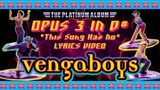 Vengaboys - Opus 3 In D#