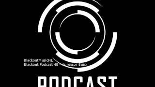blackout podcast 48   dj agressor bunx