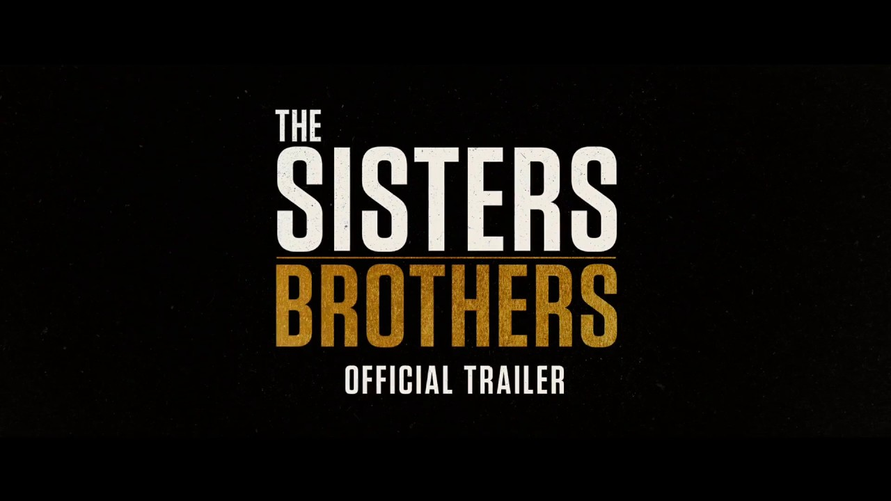 Download The Sisters Brothers - OFFICIAL TRAILER HD