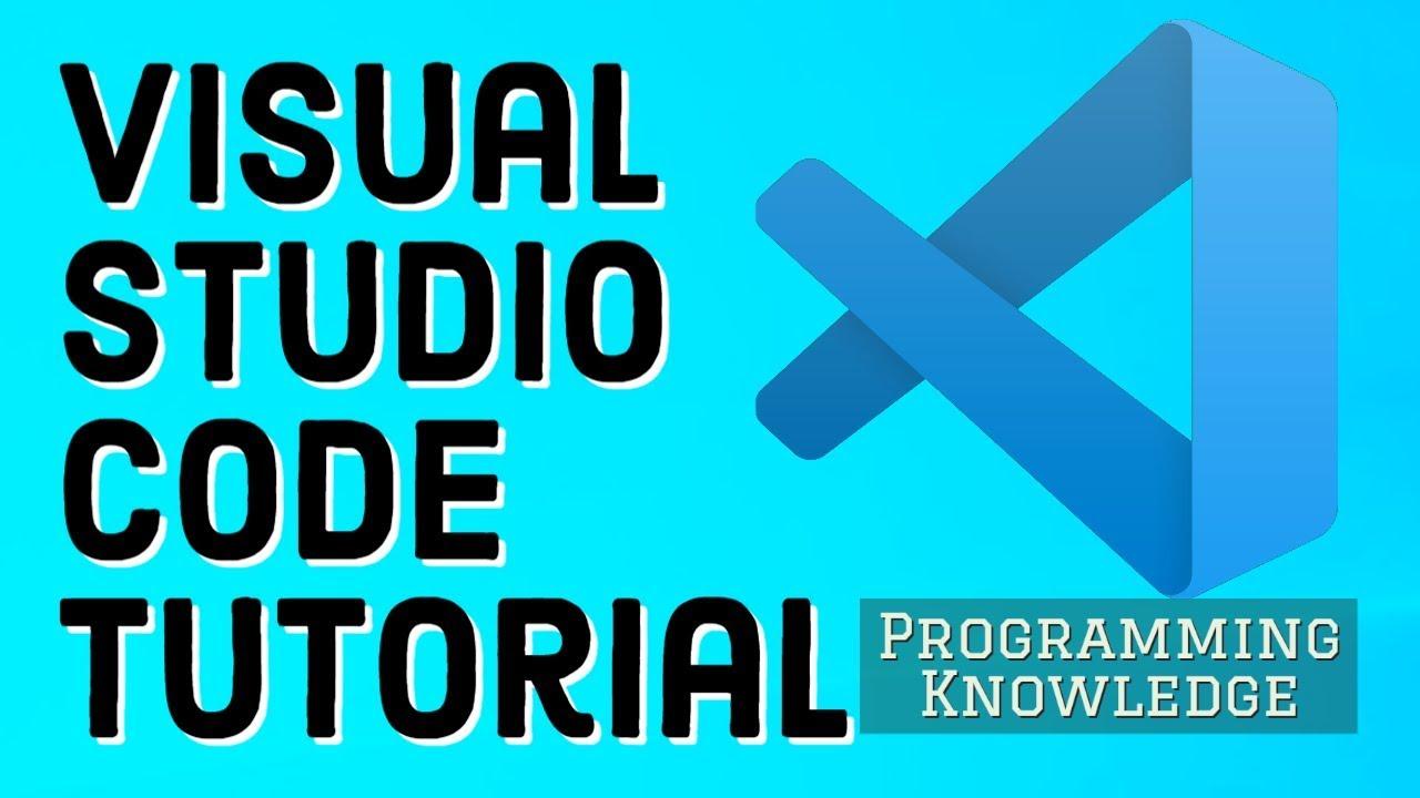 Visual Studio Code Tutorial for Beginners