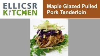 Maple Glazed Pulled Pork Tenderloin