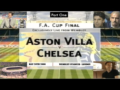 ASTON VILLA FC V CHELSEA FC - FA CUP FINAL 2000 - LIVE MATCH  BUILD UP - PART ONE