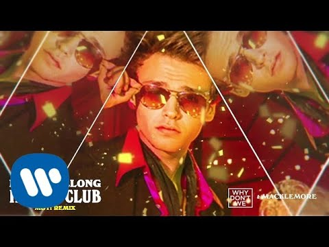 Why Don't We & Macklemore - I Don't Belong In This Club (MOTi Remix) [Official Audio]