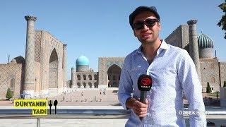 Dünyanın Tadı - Özbekistan - 15 Eylül 2018