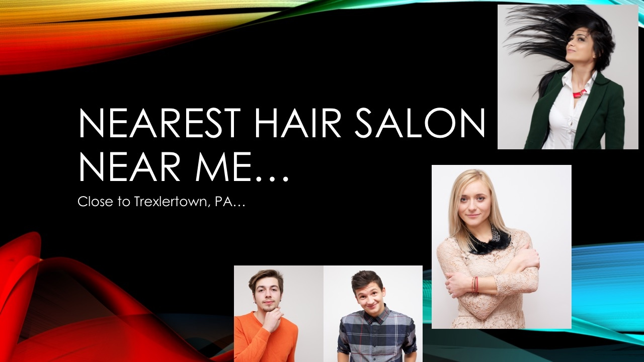 haircuts salon near me nearest hair salon me around trexlertown pa nearby 2615 | maxresdefault
