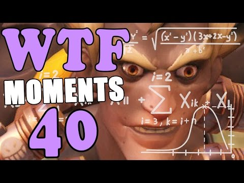 Overwatch WTF Moments Ep.40