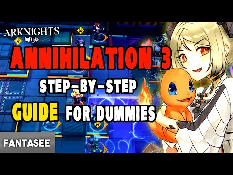 Arknights - Annihilation 3 Guide For Dummies (Step-By-Step & Easy To Follow)