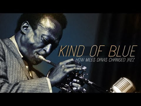 Kind Of Blue: How Miles Davis Changed Jazz