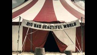 Big Bad Beautiful World