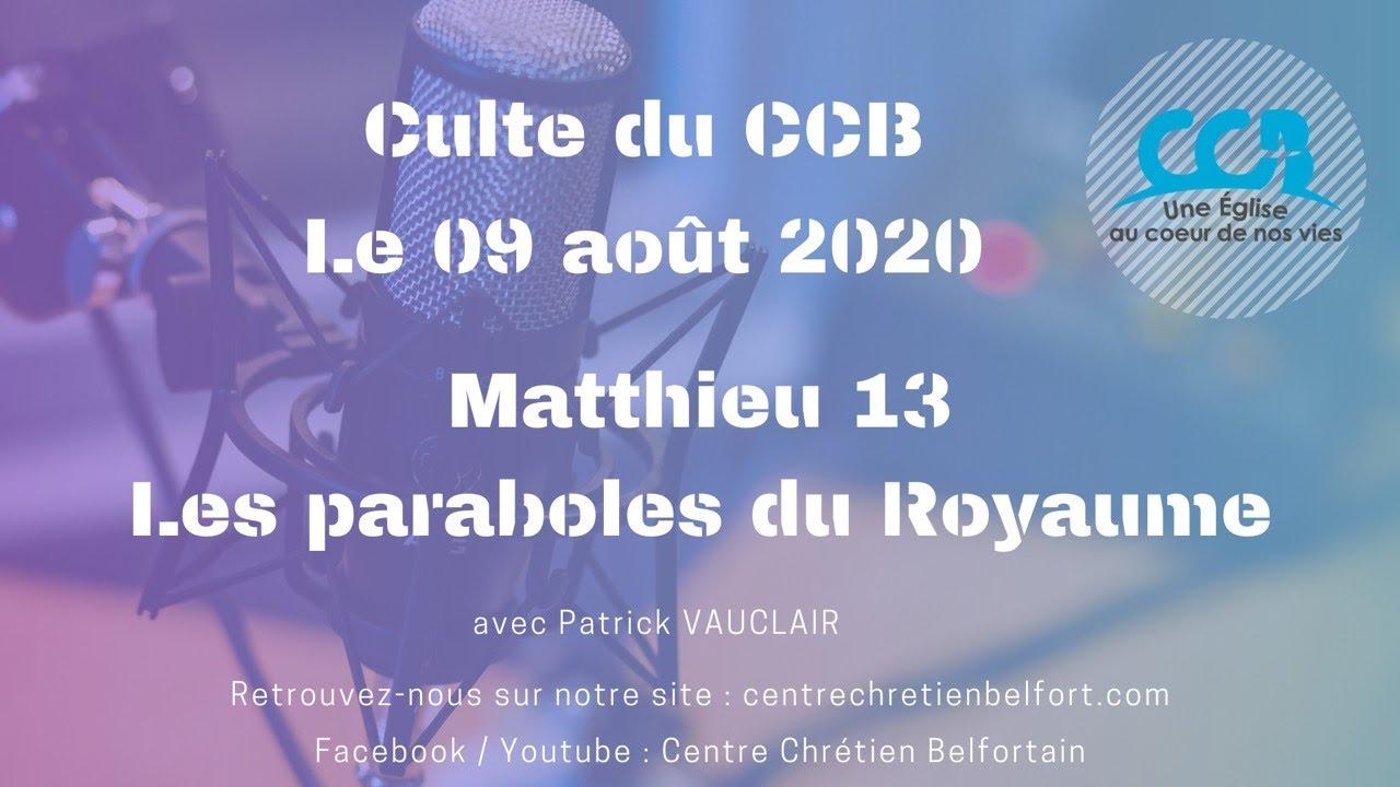Matthieu 13 - Les paraboles du Royaume - Culte du 9 août 2020