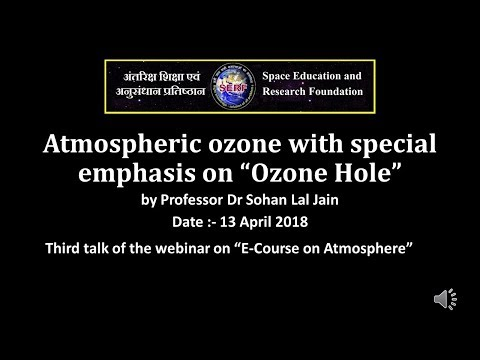 "SERF Webinar 2.3 Atmospheric ozone with special emphasis on ""Ozone Hole"""