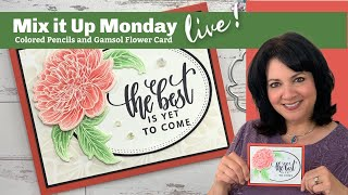 Stamp & Chat - Mix It Up Monday - Colored Pencils And Gamsol Flower Card