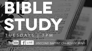 Second Baptist Church of RENO Tuesday Bible Study... LIVE! 7p PT