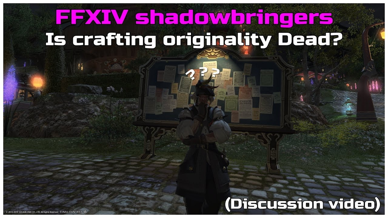 FFXIV shadowbringers Is crafting originality Dead? Addressing my toxic  comments