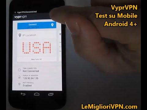 Video test Android VPN di VyprVPN   LeMiglioriVPN com