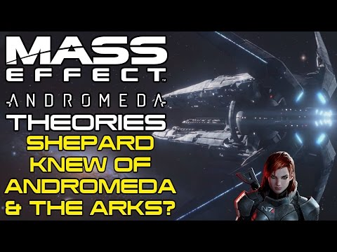 Mass Effect Andromeda Theory - Shepard Knew About Andromeda & The Arks?