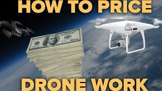 HOW TO PRICE DRONE WORK (and how much I make)