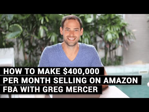 How To Make $400,000 Per Month Selling On Amazon FBA With Greg Mercer