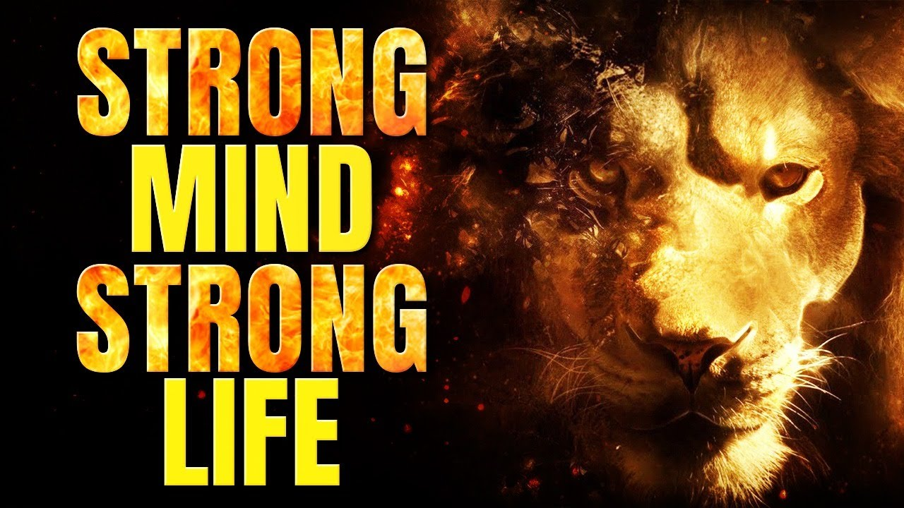 Develop A Strong Mind And A You Will Live Strong Life | Renewing Your Mind