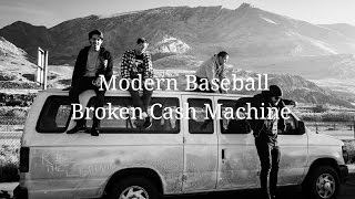 Modern Baseball - Broken Cash Machine Lyrics