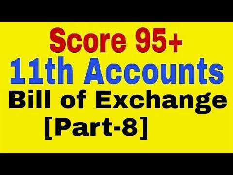 Bill of Exchange [Part-8],Class 11 Accounts, Retirement and Accommodation of Bill