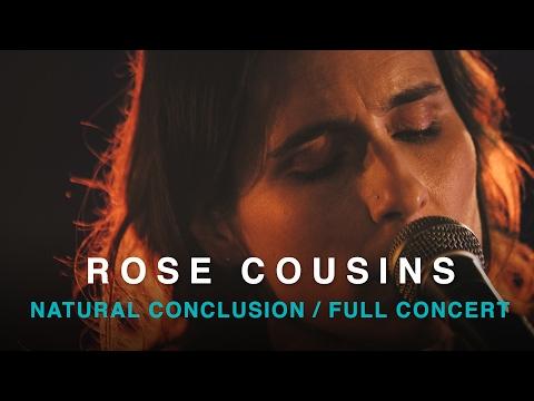 Rose Cousins | Natural Conclusion | Full Concert